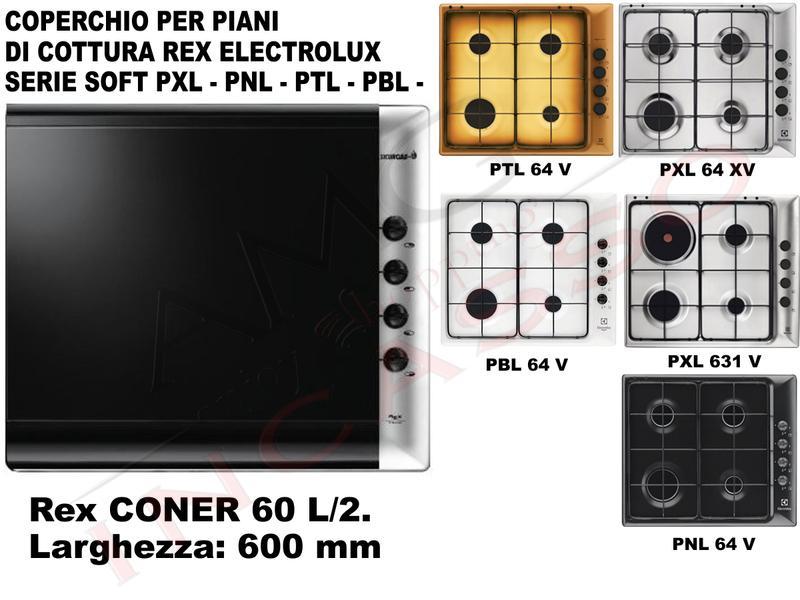 Coperchio da 60 Rex Electrolux serie Soft CONER60L2 per piano ...